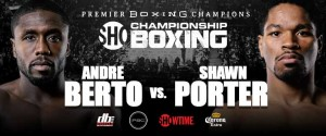 ANDRE BERTO VS. SHAWN PORTER WEIGH-IN VIDEO & PHOTOS