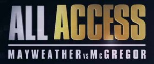 FLOYD MAYWEATHER VS. CONOR MCGREGOR SHOWTIME ALL ACCESS EPISODE 3 & 4