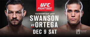 VETERAN CONTENDER CUB SWANSON AND UNDEFEATED BRIAN ORTEGA CLASH IN A HOME STATE FEATHERWEIGHT SHOWDOWN WHEN THE UFC® DEBUTS IN FRESNO, CALIF. ON DEC. 9