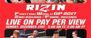 RIZIN FIGHTING FEDERATION WORLD GRAND PRIX 2017 LIVE ON PPV