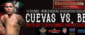 Derrieck Cuevas to Face Beltran for WBA Fedelatin Welterweight Belt at Seminole Hard Rock Hotel