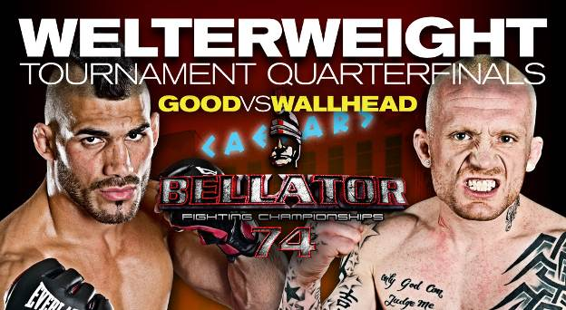 Good vs. Wallhead headlines Welterweight Tournament At Bellator 74 from Caesars Atlantic City September 28th