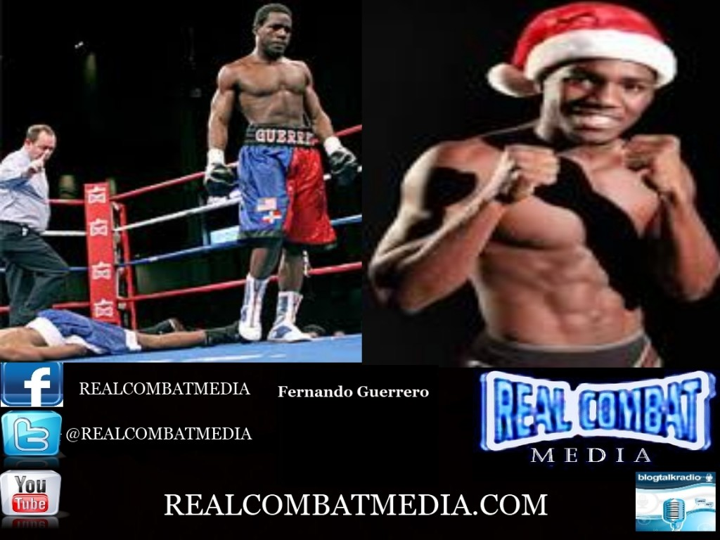 Fernando Guerrero Speaks to Real Combat Media Radio