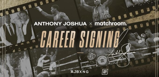 Anthony Joshua Signs Lifetime Deal With Matchroom