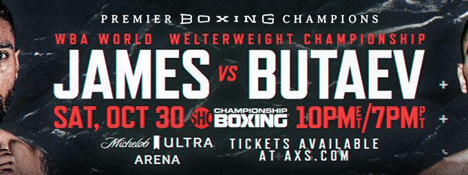 WBA Welterweight Champion Jamal James Battles Undefeated Contender Radzhab Butaev on SHOWTIME